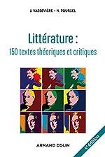 Littérature - 150 textes théoriques et critiques de Jacques Vassevière
