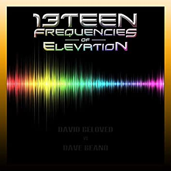 13teen Frequencies of Elevation