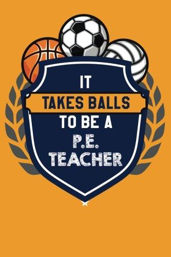 It Takes Balls to be a P.E. Teacher Journal