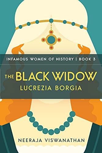THE BLACK WIDOW: Lucrezia Borgia (Infamous Women of History Book 3) (English Edition)