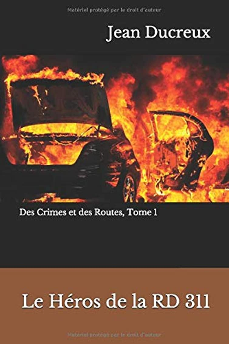 重要性マダム異邦人Le Héros de la RD 311 (Des Crimes & Des Routes)