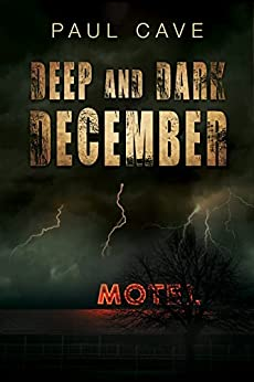 Deep and Dark December by [Paul Cave]