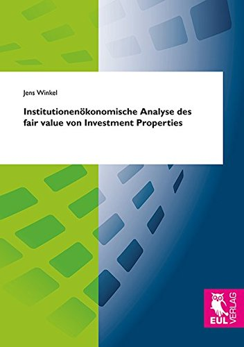 Institutionenökonomische Analyse des fair value von Investment Properties