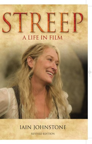 Streep: A Life in Film (English Edition)