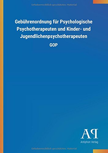 Gebührenordnung für Psychologische Psychotherapeuten und Kinder- und Jugendlichenpsychotherapeuten: GOP