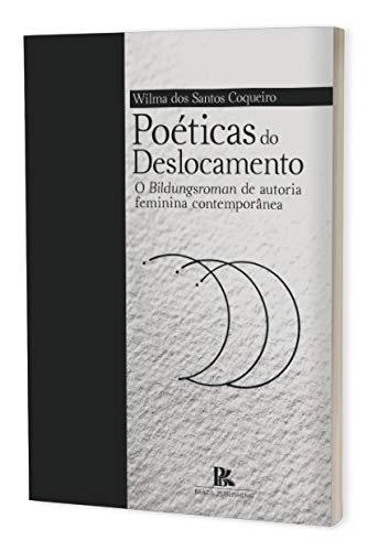 Poéticas Do Deslocamento: O Bildungsroman De Autoria Feminina Contemporânea