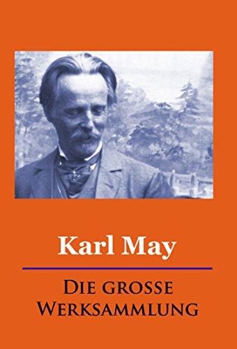 Karl May - Die große Werksammlung