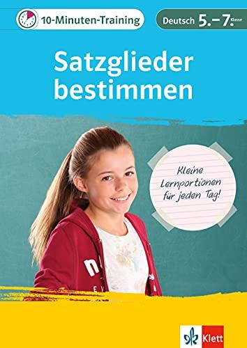 Klett 10-Minuten-Training Deutsch Grammatik Satzglieder bestimmen 5. - 7. Klasse: Kleine Lernportionen für jeden Tag
