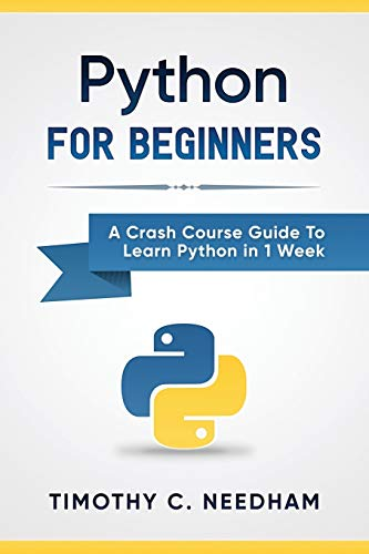 Python: For Beginners: A Crash Course Guide To Learn Python in 1...