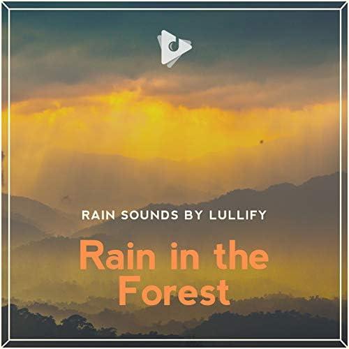 Rain Sounds by Lullify & Relaxing Rainstorm