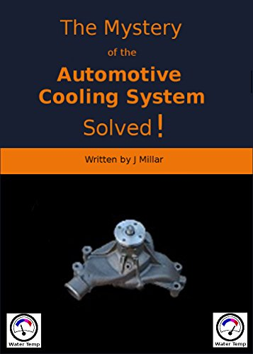 The Mystery of the Automotive Cooling System - Solved! (The Mystery of - Solved! Book 2) (English Edition)