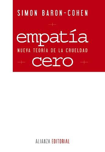 Empatía cero: Nueva teoría de la crueldad (Alianza Ensayo)