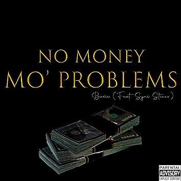 No Money Mo' Problems (feat. Syni Stixxx)