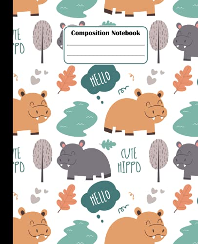 Composition Notebook Cute Hippo: Composition Book : Cute Hippo, Composition Book Wide Ruled Journal, for Kids Teens and Students.