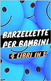 Barzellette per bambini - 4 Libri in 1: Libro di barzellette, colmi, giochi di parole, scioglilingua e tanto altro - Collezione Completa con +600 Barzellette