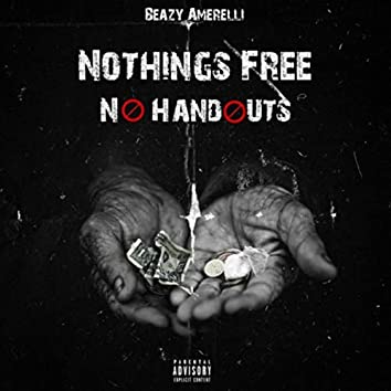 Nothings Free: No Handouts