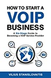 How to Start a VoIP Business: A Six-Stage Guide to Becoming a VoIP Service Provider