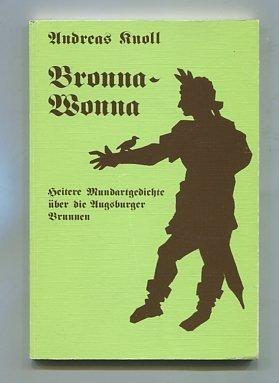 Bronna-Wonna. Heitere Mundartgedichte über die Augsburger Brunnen
