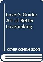 Lover's Guide: Art of Better Lovemaking