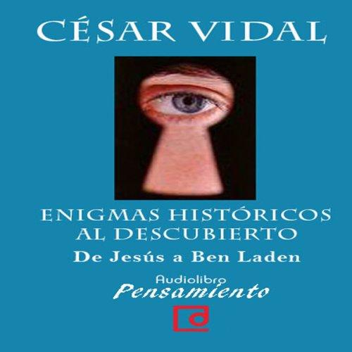 Enigmas históricos al descubierto. De Jesús a Ben Laden [Historical Enigmas Revealed: From Jesus to Bin Laden] audiobook cover art