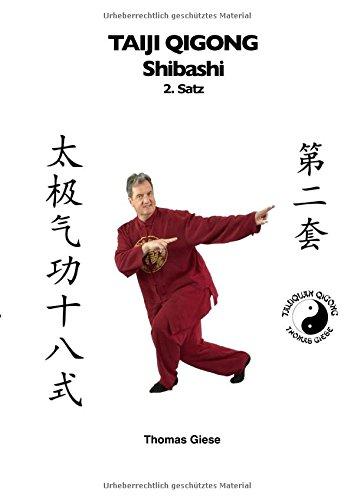 Taiji Qigong Shibashi / Taiji Qigong Shibashi, 2.Satz: Gesund und schön mit Qigong