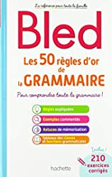 BLED Les 50 règles d'or de la grammaire de Daniel Berlion