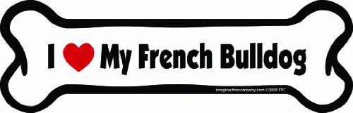 Imagine This Bone Car Magnet, I Love My French Bulldog, 2-Inch by 7-Inch