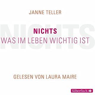 Nichts     Was im Leben wichtig ist              Autor:                                                                                                                                 Janne Teller                               Sprecher:                                                                                                                                 Laura Maire                      Spieldauer: 2 Std. und 57 Min.     120 Bewertungen     Gesamt 4,1