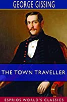 The Town Traveller (Esprios Classics)
