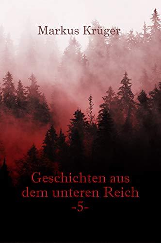 Geschichten aus dem Unteren Reich Band 5: Unheimliche Kurzgeschichten