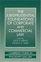 The Jurisprudential Foundations of Corporate and Commercial Law (Cambridge Studies in Philosophy and Law) by Unknown(2007-08-20)