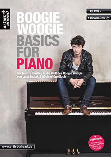 Boogie Woogie Basics for Piano: Der leichte Einstieg in die Welt des Boogie Woogie (inkl. Download). Lehrbuch für Klavier. Klavierschule. Klavierstücke. Klaviernoten. Musiknoten.