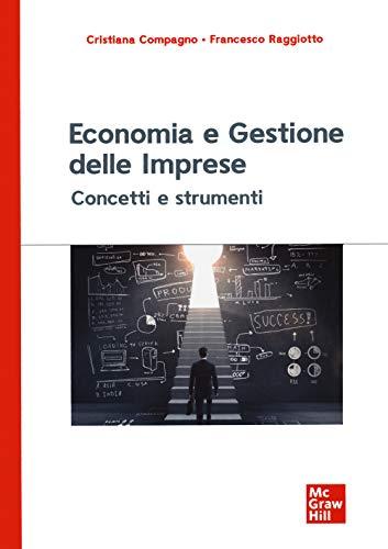 Economia e gestione delle imprese. Concetti e strumenti
