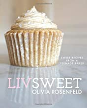 Liv Sweet: Sweet Recipes from a Teenage Baker