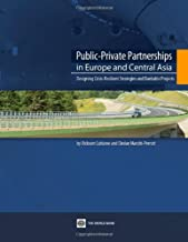 Public-Private Partnerships in Europe and Central Asia: Designing Crisis-Resilient Strategies and Bankable Projects (World...