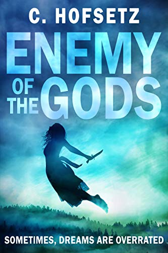 Enemy of the Gods: Sometimes, Dreams are Overrated (Challenges of the Gods Book 2) by [C. Hofsetz]