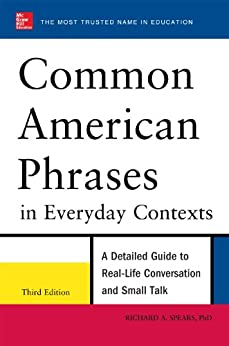 [Richard A. Spears]のCommon American Phrases in Everyday Contexts, 3rd Edition (English Edition)