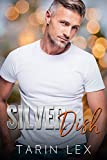 Silver Dish: Second Chance Romance Over Forty (Hot Sweet Alpha Love Book 3)
