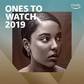 Ones to Watch 2019
