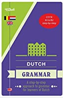 Van Dale Dutch Grammar: a step-by-step approach to grammar for learners of Dutch