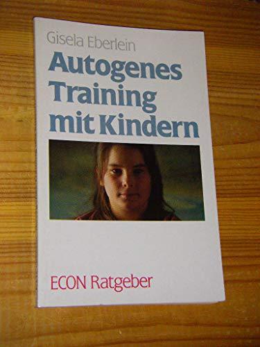 Autogenes Training mit Kindern. ( ECON Ratgeber)