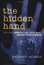 The Hidden Hand: Britain, America, and Cold War Secret Intelligence