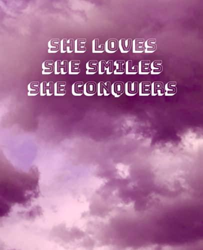 She Loves She Smiles She Conquers: Inspirational Journal – Cuaderno – Colegiado a rayas – 80 páginas