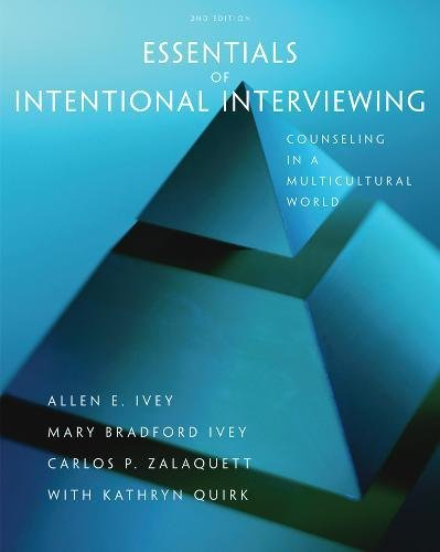 Essentials of Intentional Interviewing: Counseling in a Multicultural World (HSE 123 Interviewing Techniques)