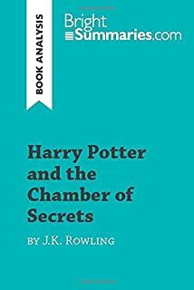 Harry Potter and the Chamber of Secrets by J.K. Rowling (Book Analysis): Detailed Summary, Analysis and Reading Guide