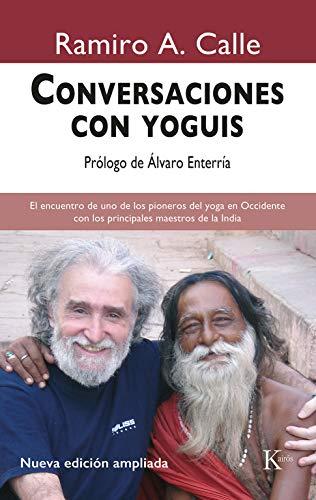 Conversaciones con yoguis: El encuentro de uno de los pioneros del yoga en Occidente con los principales maestros de la India (Sabiduría Perenne)