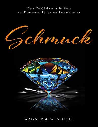 SCHMUCK: Dein (Ver)Führer in die Welt der Diamanten, Perlen und Farbedelsteine