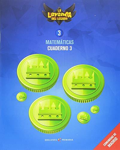 Proyecto: La leyenda del Legado. Matemáticas 3 - Comunidad de Madrid : Cuaderno 3