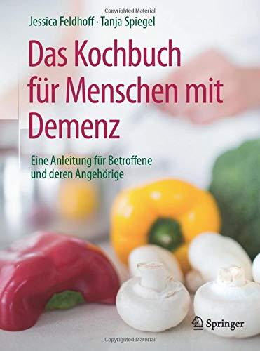Das Kochbuch für Menschen mit Demenz: Eine Anleitung für Betroffene...