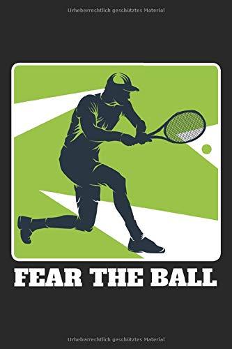 Fear The Ball: Liniertes Notizbuch für alle Notizen, Termine, Skizzen, Zeichnungen oder Tagebuch ; breites Linienraster; Motiv: Tennisspieler mit Tennisschläger und Tennisball